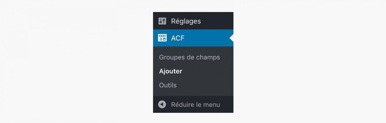 Le menu ACF